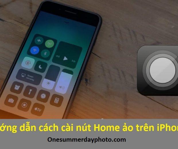 Hướng dẫn cách cài nút Home ảo trên iPhone chỉ trong 2 phút